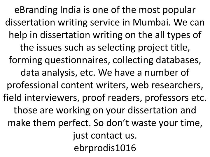 EBranding India is one of the most popular dissertation writing service in Mumbai. We can help in di...
