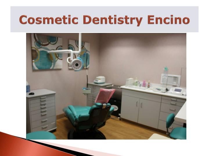 Cosmetic dentistry encino