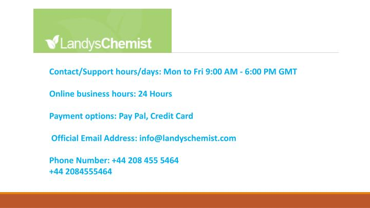 Contact/Support hours/days: Mon to Fri 9:00 AM - 6:00 PM GMT