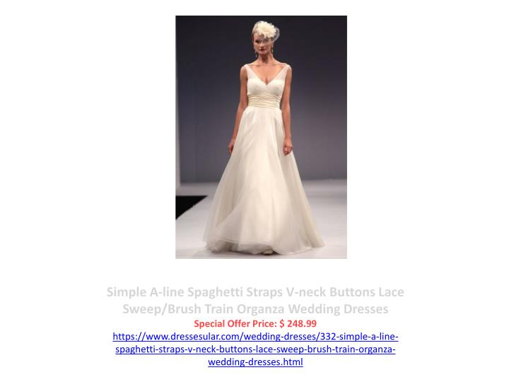 Simple A-line Spaghetti Straps V-neck Buttons Lace Sweep/Brush Train Organza Wedding Dresses