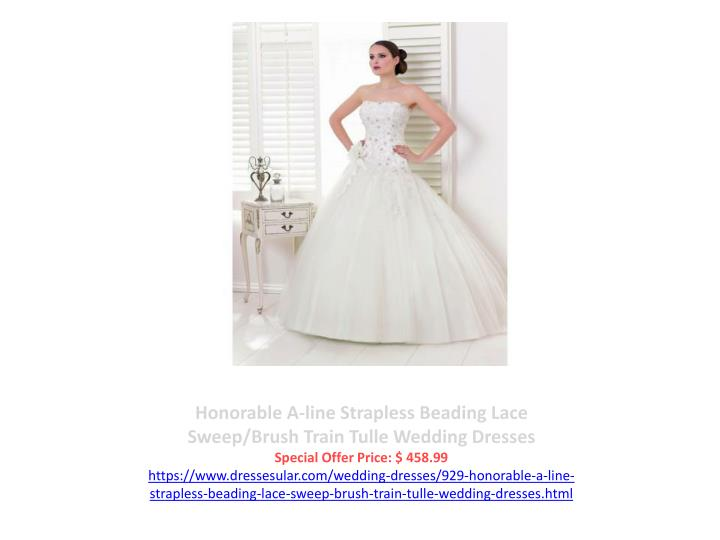 Honorable A-line Strapless Beading Lace Sweep/Brush Train Tulle Wedding Dresses
