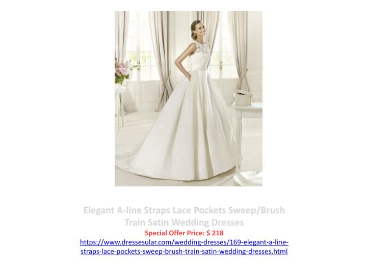 Elegant A-line Straps Lace Pockets Sweep/Brush Train Satin Wedding Dresses