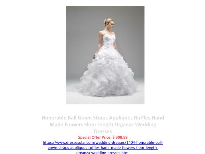 Honorable Ball Gown Straps Appliques Ruffles Hand Made Flowers Floor-length Organza Wedding Dresses