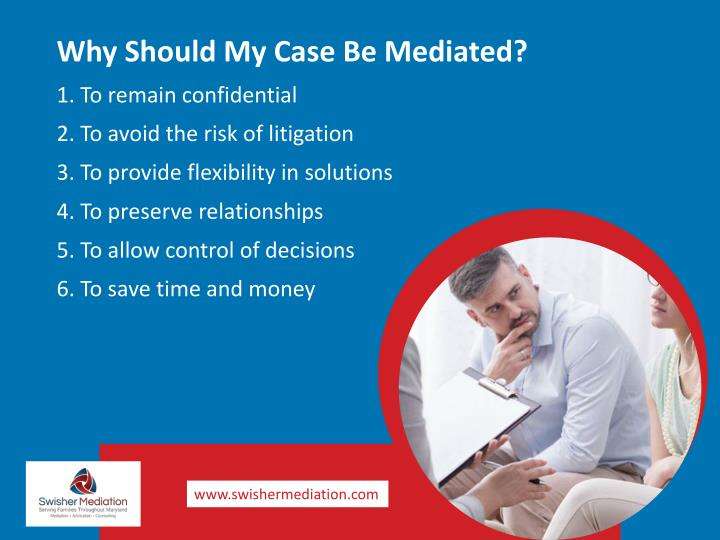 Why Should My Case Be Mediated?