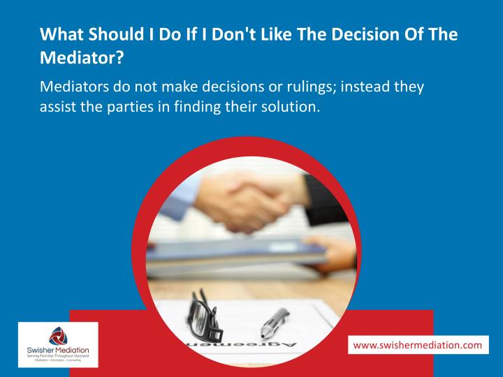 What Should I Do If I Don't Like The Decision Of The Mediator?