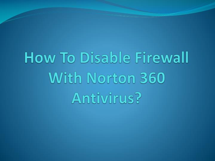 How to disable firewall with norton 360 antivirus