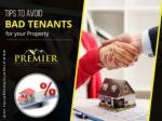 tips to avoid bad tenants for your property