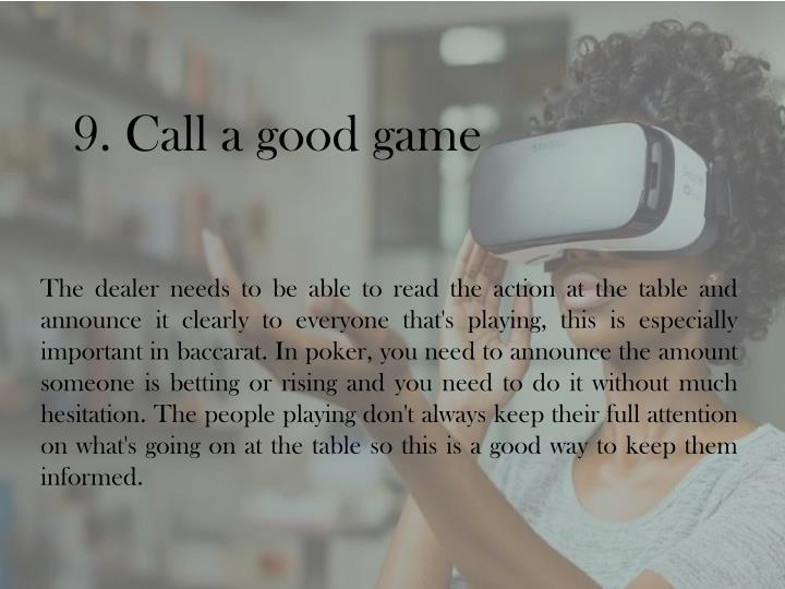 9. Call a good game