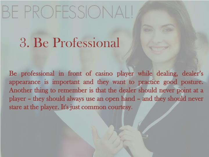 3. Be Professional