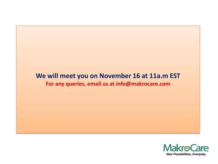 We will meet you on November 16 at 11a.m EST