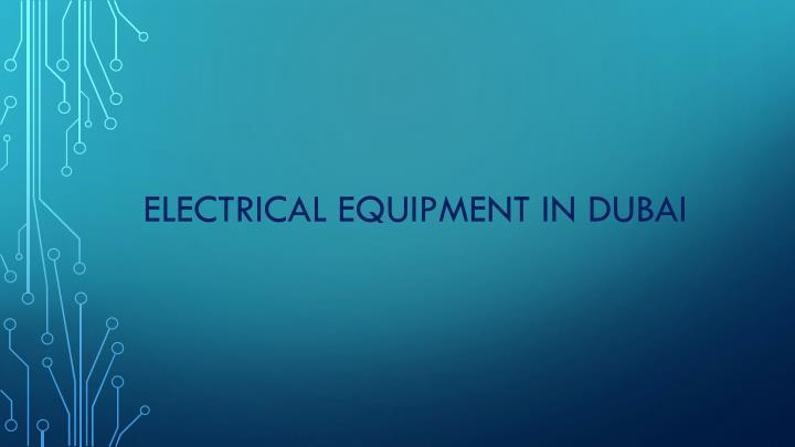 Electrical equipment in dubai