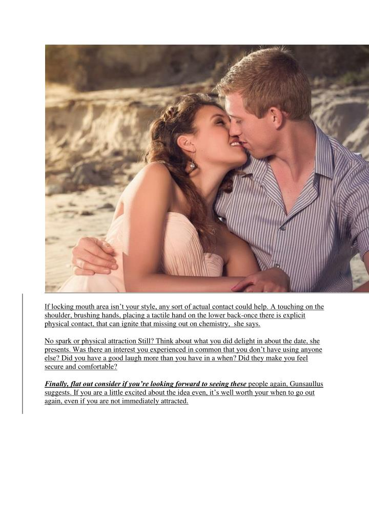 If locking mouth area isn't your style, any sort of actual contact could help. A touching on the