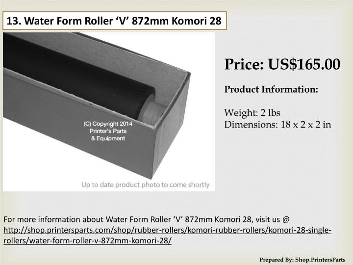 13. Water Form Roller 'V' 872mm Komori 28