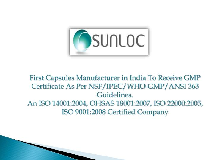 First Capsules Manufacturer in India To Receive GMP Certificate As Per NSF/IPEC/WHO-GMP/ANSI 363 Gui...