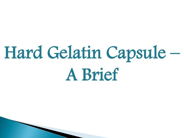 Hard Gelatin Capsule – A Brief