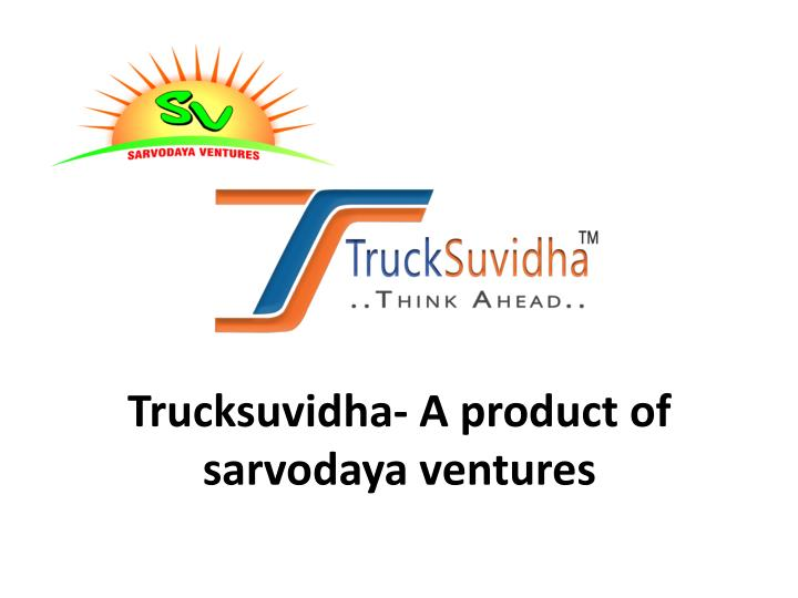 Trucksuvidha- A product of