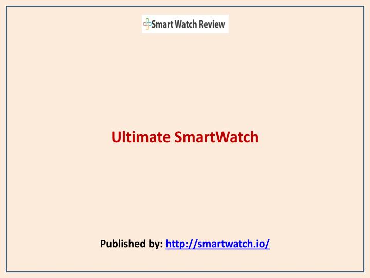 Ultimate smartwatch published by http smartwatch io
