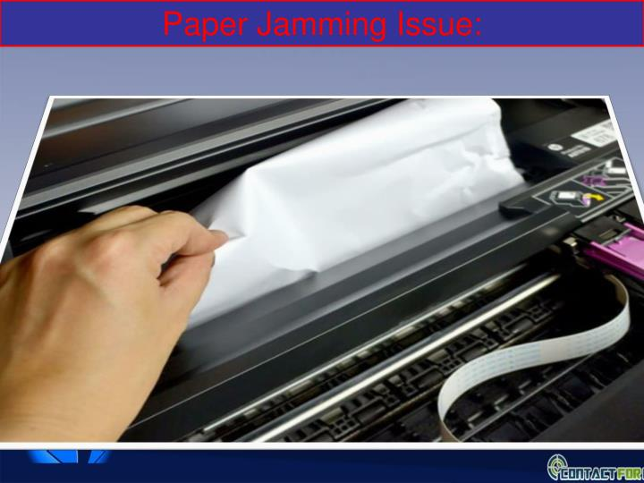 Paper Jamming Issue: