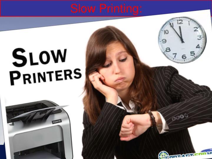 Slow Printing: