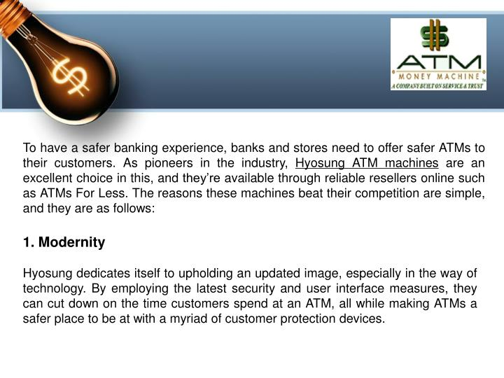 To have a safer banking experience, banks and stores need to offer safer ATMs to their customers. As...
