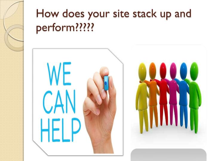 How does your site stack up and