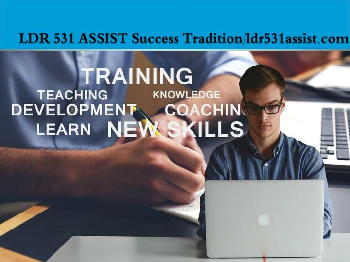 LDR 531 ASSIST Success Tradition/ldr531assist.com