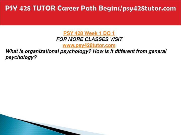 PSY 428 TUTOR Career Path Begins/psy428tutor.com