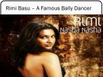 rimi basu a famous bally dancer