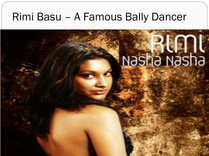 Rimi basu a famous bally dancer