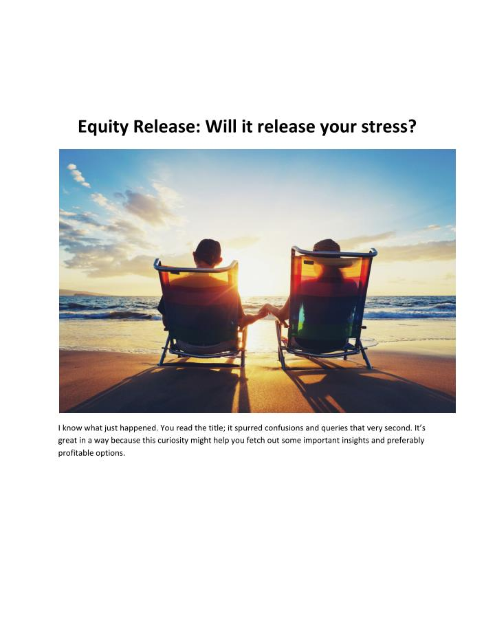 Equity Release: Will it release your stress?