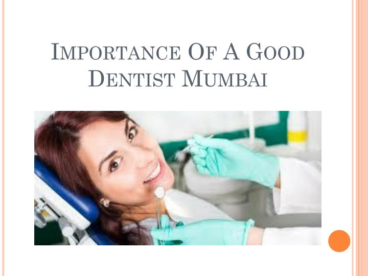 Importance Of A Good Dentist Mumbai