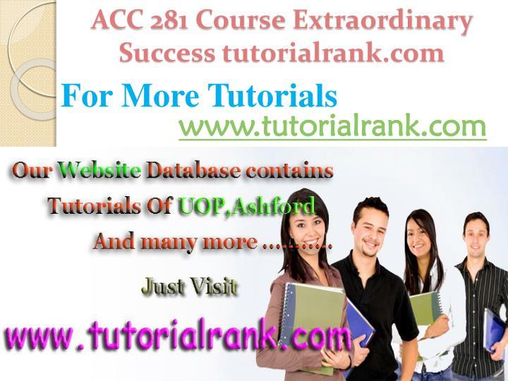 ACC 281 Course Extraordinary  Success tutorialrank.com