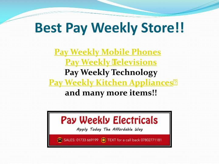 Best Pay Weekly Store!!