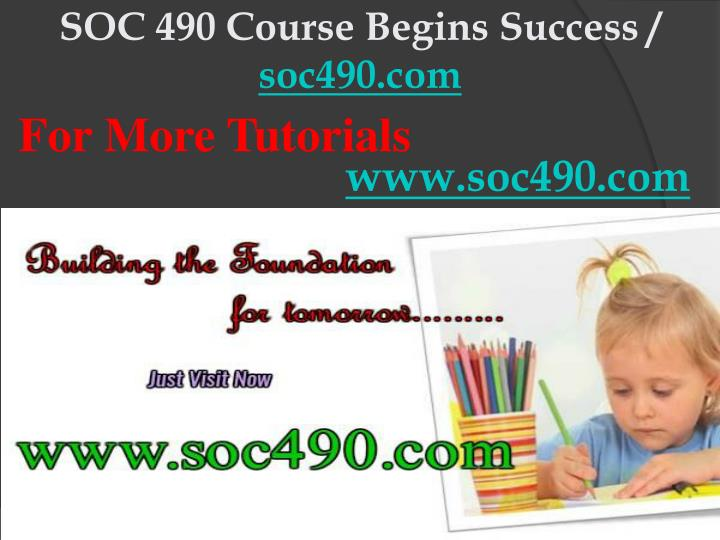 Soc 490 course begins success soc490 com