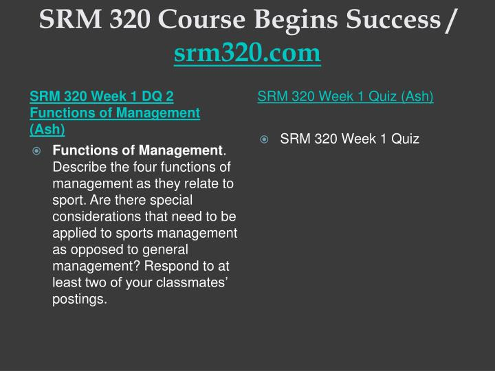 Srm 320 course begins success srm320 com2