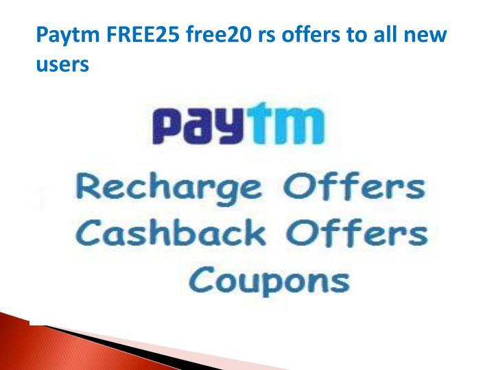 Paytm FREE25 free20