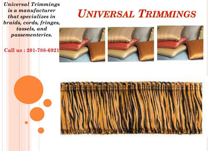 Universal Trimmings