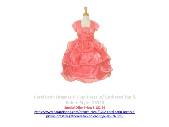 Coral Satin Organza Pickup Dress w/ Gathered Top & Bolero Style: D6326