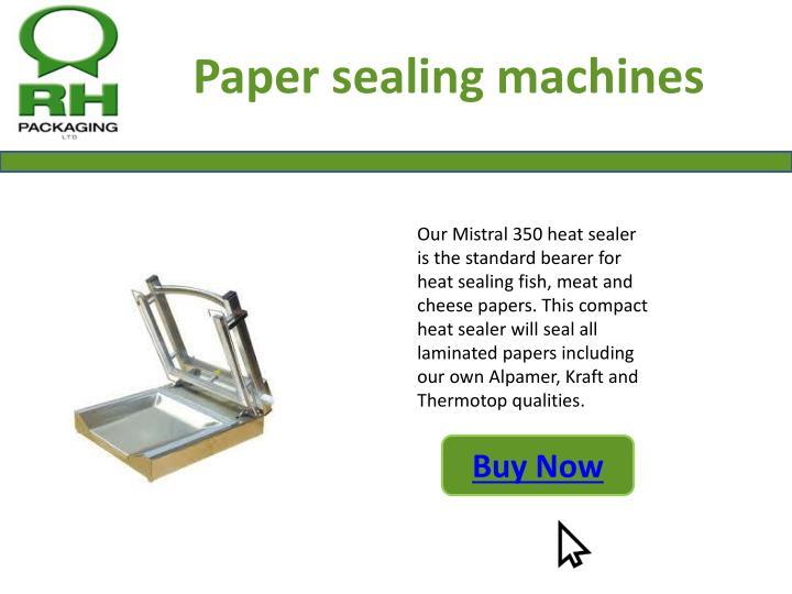 Paper sealing machines