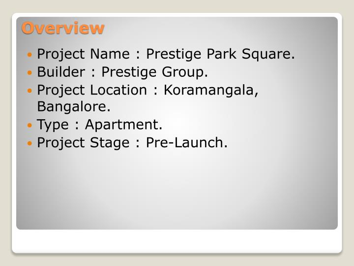 Project Name : Prestige Park Square.