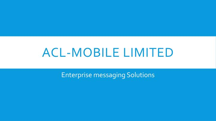 Acl mobile limited