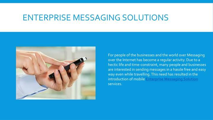 Enterprise Messaging Solutions