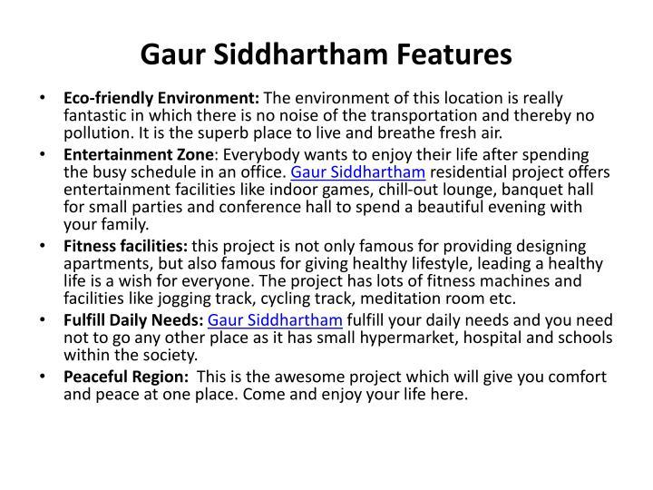 Gaur Siddhartham Features