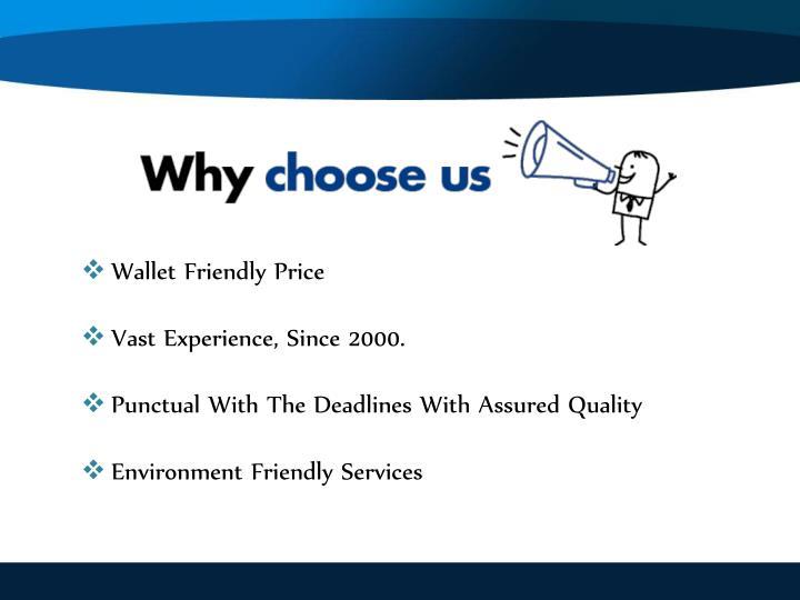 Wallet Friendly Price