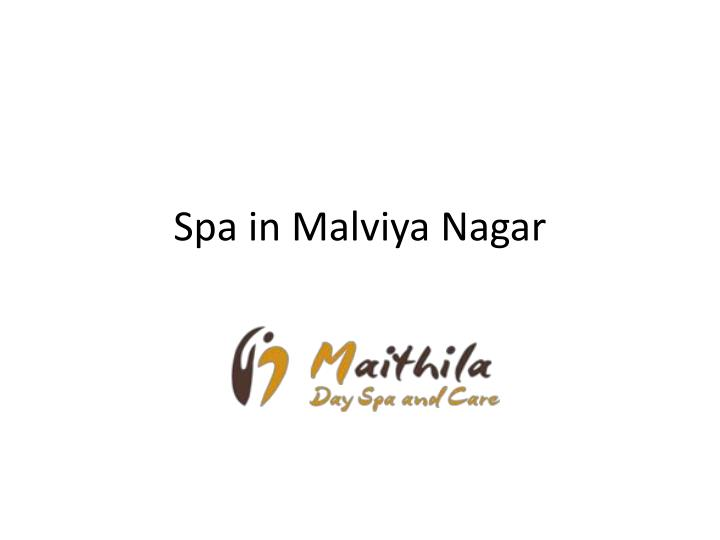Ppt spa in malviya nagar powerpoint presentation id for Adamo salon malviya nagar