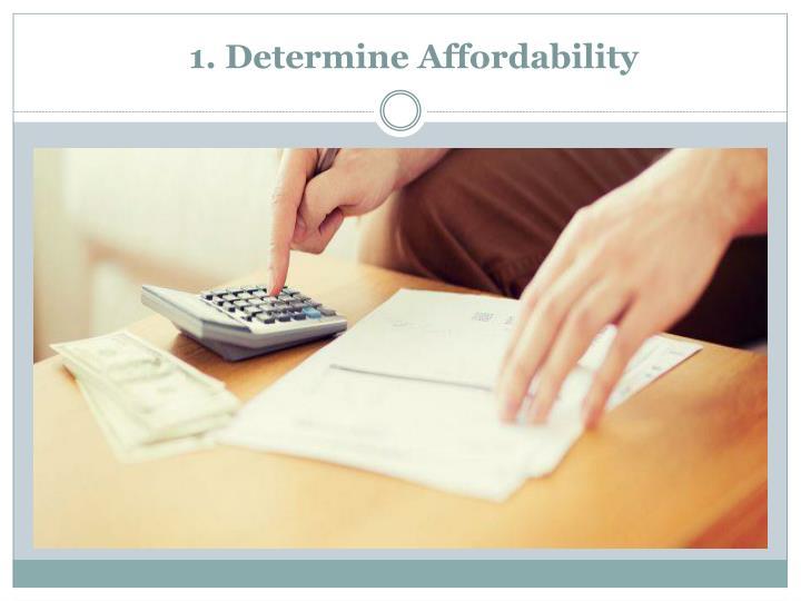 1. Determine Affordability