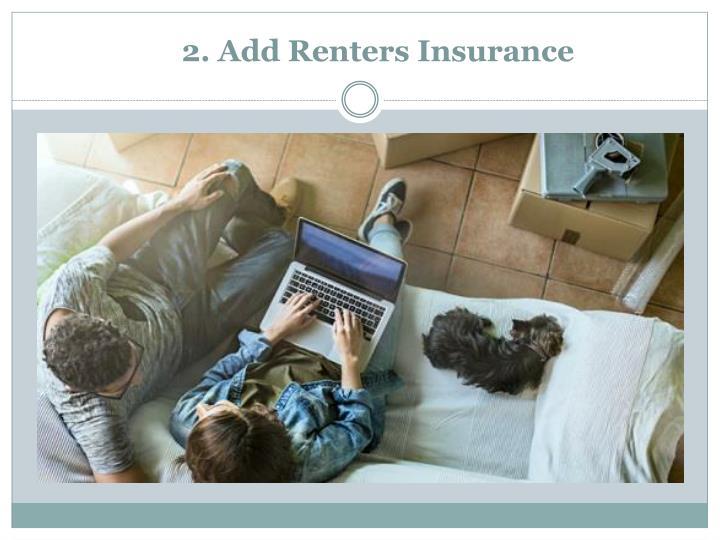2. Add Renters Insurance