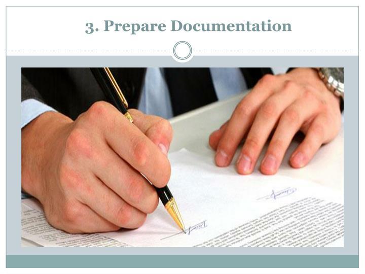3. Prepare Documentation
