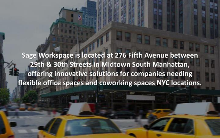 Sage Workspace is located at 276 Fifth Avenue between