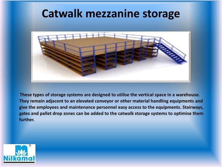 Catwalk mezzanine storage